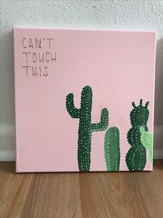Cactus. Can't touch this. Canvas paint.