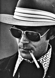 Hunter S Thompson. Yeah, he was nuts. So what. He changed things, energized language. Love him or hate him, YOU (nor I) can snort a Cadillac and drink a swimming pool of liquor in 20 minutes, and live!