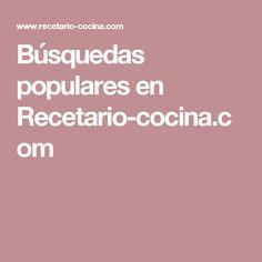 Búsquedas populares en Recetario-cocina.com