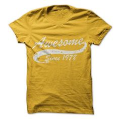 Awesome since 1978 T Shirts, Hoodie Sweatshirts