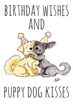 Happy Birthday Wiches : QUOTATION - Image : Birthday Quotes - Description Birthday wishes and puppy dog kisses! Dog Birthday Quotes, Dog Birthday Wishes, Happy Birthday Puppy, Happy Birthday Daughter, Birthday Cartoon, Happy Birthday Images, Happy Birthday Greetings, Funny Birthday Cards, Birthday Animals