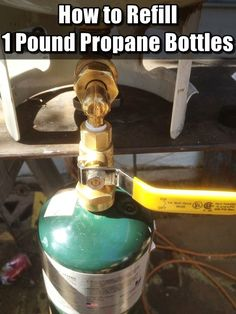 How to Refill 1lb Propane Bottles