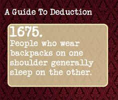 A Guide To Deduction -SH - although.not in Mr Baggins's case, Sherlock.
