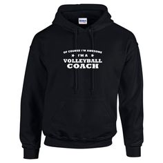 Of Course I'm Awesome I'm A Volleyball Coach by Whynotstopnshop