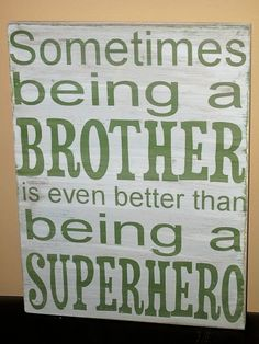 Brother super hero quote