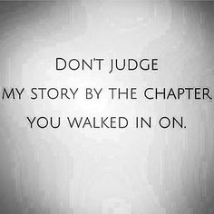 Don't judge my story by the chapter you walked in on