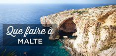 Que faire à Malte? TOP 20 des incontournables à voir absolument lors de votre voyage. Guide pour bien visiter Malte, Gozo et Comino. Où dormir + Itinéraire.