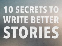 Writing good stories can be hard! In this article, learn ten secrets about how to write a story, and more importantly, how to write a story that's good.