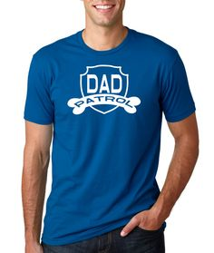 Dad Patrol paw patrol paw patrol shirt paw patrol by ForeverTees1