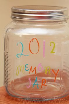 Memory Jar- put mementos from the year in and look at the at the end of the year!