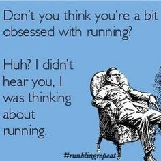 My parents get annoyed when I talk about running but its just something I have a big passion for ! yes I do have the biggest obession for it , its always on my mind!
