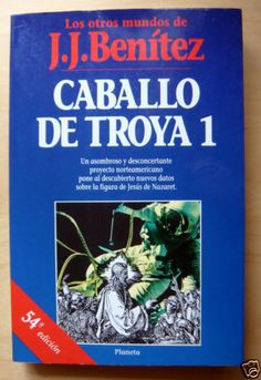 CABALLO DE TROYA 1 DE J.J. BENITEZ,