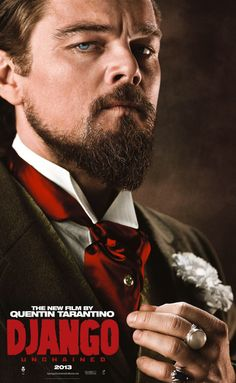 DJANGO UNCHAINED - Leonardo Di Caprio as a sadistic plantation owner in the Old South - Directed by Quentin Tarantino - Movie Poster.