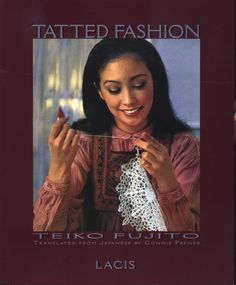 Tatted Fashion, Teiko Fujito - Translated from Japanese