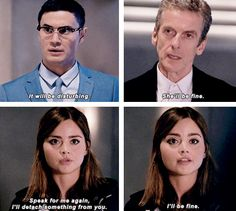 "Clara was...interesting. She's so kind and loving. But she's also harsh and rude and controlling. As is the doctor. I'm just not used to a companion being the one so...rough with the Doctor. I mean there was Donna, but their relationship was different. You could tell Donna ""loved"" the doctor. Clara, in these moments, isn't so easy to prove that with."