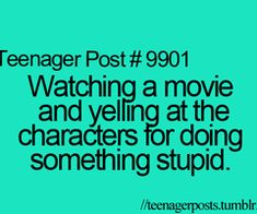 Pretty much during every horror movie