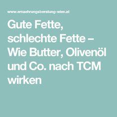 Gute Fette, schlechte Fette – Wie Butter, Olivenöl und Co. nach TCM wirken