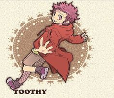 ~Toothy<
