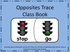 Antonyms Trace Class Book   58 Opposite Matches to Illustrate