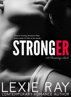 STRONGER (Runaway) by Lexie Ray, http://www.amazon.com/dp/B00FS37D8Q/ref=cm_sw_r_pi_dp_BL6Psb0E1JSN7