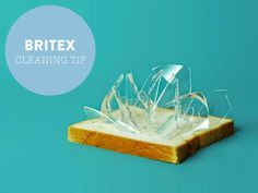 Break a glass? Use a piece of bread to collect the shards (yes, it works: trust us!)
