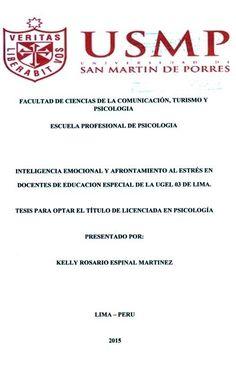 Título: Inteligencia emocional y afrontamiento al estrés en docentes de educación especial de la Ugel 03 de Lima / Autora: Espinal, Kelly / Ubicación: Biblioteca FCCTP - USMP 4to piso / Código: T/371.9/E774/2015.