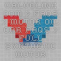 Valvoline.com > FAQs > Motor Oil Car FAQs > Full-Synthetic Motor Oil