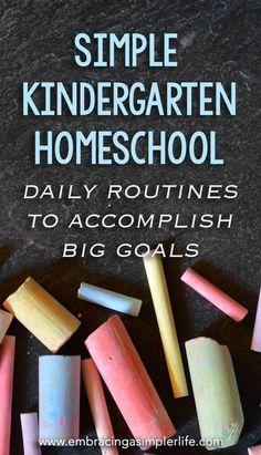 Simple Kindergarten Homeschool: Daily Routines to Accomplish Big Goals | Homeschool kindergarten, Ho
