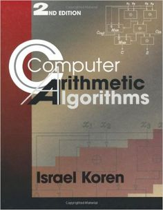 Computer Arithmetic Algorithms, Second Edition Edition by Israel Koren (Author) Computer Programming Books, Buy Computer, Books For Teens, Arithmetic, Books Online, Author, Israel, December, Writers