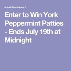 Enter to Win York Peppermint Patties - Ends July 19th at Midnight