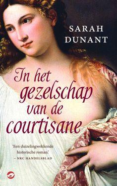 In het gezelschap van de courtisane | Sarah Dunant | Recensie