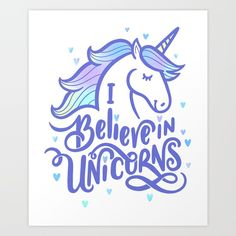 I Believe by Leslie Evans - I Believe In Unicorns - This cute unicorn art illustration would be adorable in a kid's room! Perfect gift idea for a little girl (or boy) who loves unicorns!