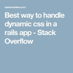 Best way to handle dynamic css in a rails app - Stack Overflow