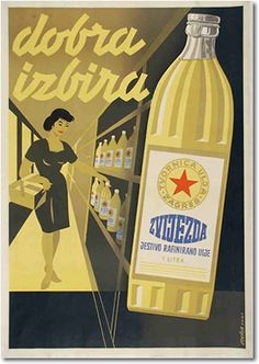 """Poster for Zvijezda edible rafined oil with the title """"Good choice"""". Author: Zvonimir Faist, 1960.    From 1955 to 1966 Faist designed the printing of the packaging for almost all Zvijezda's products – oil, butter, margarine and mayonnaise. Source: The dictates of the time, posters from the late 1930s to 1960s, exhibition catalog, Zagreb City Museum"""