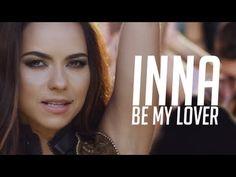 INNA feat. Juan Magan - Be My Lover [Official Video] (+lista de reproduc...