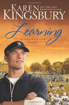 Learning: Book 2 in Bailey Flanigan Series by Karen Kingsbury