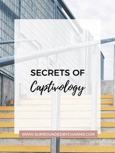 Secrets of Captivology