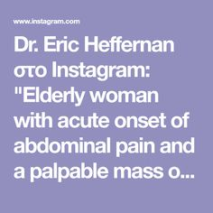 """Dr. Eric Heffernan στο Instagram: """"Elderly woman with acute onset of abdominal pain and a palpable mass on clinical examination*, and referred for CT. What is the diagnosis?…"""" Abdominal Pain, Clinic, Woman, Instagram, Women, Upset Tummy"""