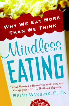 Book Club - Mindless Eating (week Mindless Eating by Brian Wansink.Mindless Eating by Brian Wansink. Mindless Eating, Life Changing Books, Keto, Did You Eat, Thing 1, Random House, Change My Life, So Little Time, Reading Online