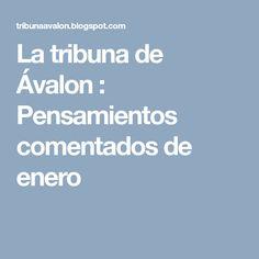 La tribuna de Ávalon : Pensamientos comentados de enero January, Thoughts