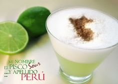 An Icon of Peruvian drinks, let me introduce you the Pisco Sour which main ingredients are lemon juice and Pisco that is a liquor from grapes. Translation of the text in picture: My name is Pisco Sour and my last name is Peru
