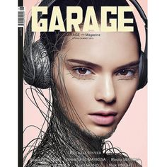 Garage from Kendall Jenner's Best Covers  What do you think of Kendall's high fashion Spring/Summer 2015 Garage magazine cover?