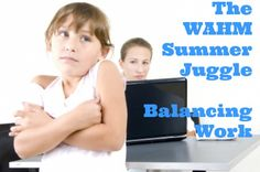 If you are a #WAHM you feel my pain ~ The #WAHM Summer Juggle ~ Balancing Work! A 5 Part Series to help you survive your summer =) #Moms #Work #Time