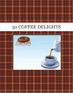 50 COFFEE DELIGHTS Created July 2016
