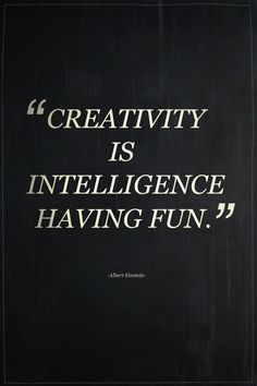 #Creativity...Albert Einstein