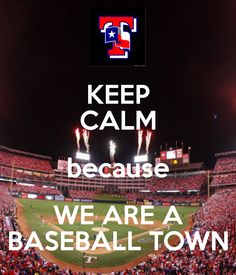 KEEP CALM because WE ARE A BASEBALL TOWN