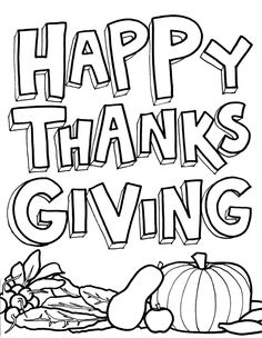 Happy Thanksgiving Coloring Pages To Print For Free  http://freecoloring-pages.org/happy-thanksgiving-coloring-pages-to-print-for-free/