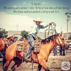 this is and actual cowgirl not the glam barel racers that just hang an actual cowgirls actually work. Rodeo Quotes, Cowboy Quotes, Cowgirl Quote, Equestrian Quotes, Cowgirl And Horse, Western Quotes, Equestrian Problems, Song Quotes, Smile Quotes