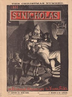 """St. Nicholas - An Illustrated Magazine For Young Folks"" - cover c.1882. Publisher: The Century Company, New York. First created by Scribner's in c.1873. ~ {cwl} ~ (Image: St. Nicholas Center)"