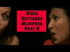 ▶ Video Outtakes (Bloopers) Part 6 - YouTube